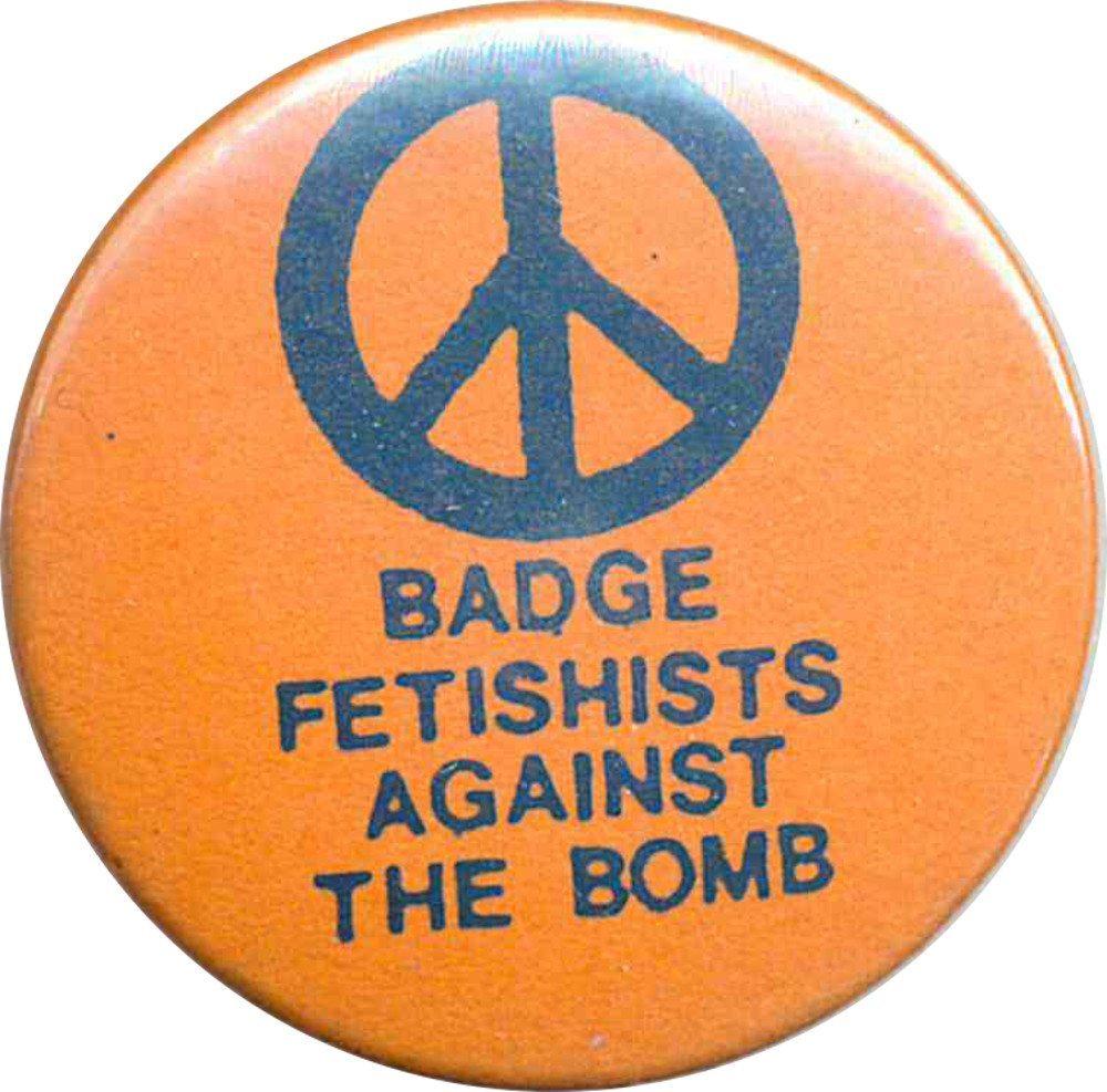 Badge Fetishists Against The Bomb Badges