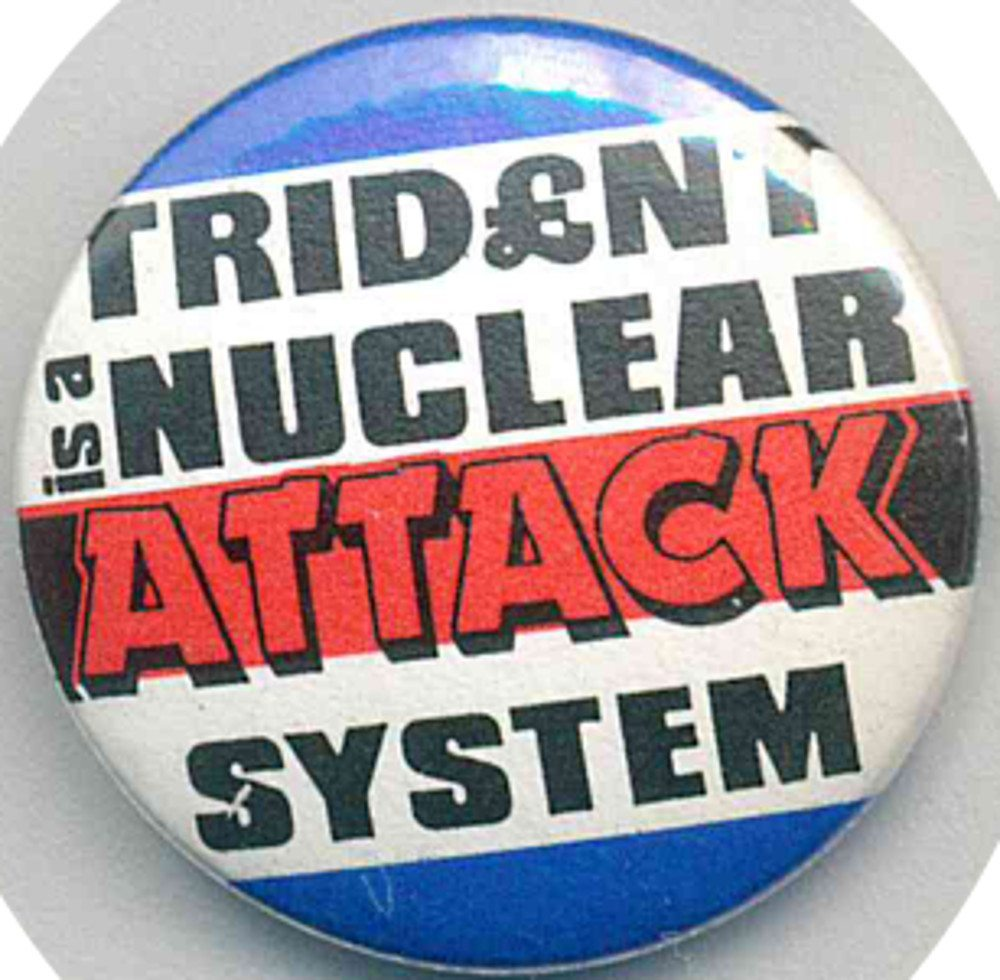 Trident Is A Nuclear Attack System Badges