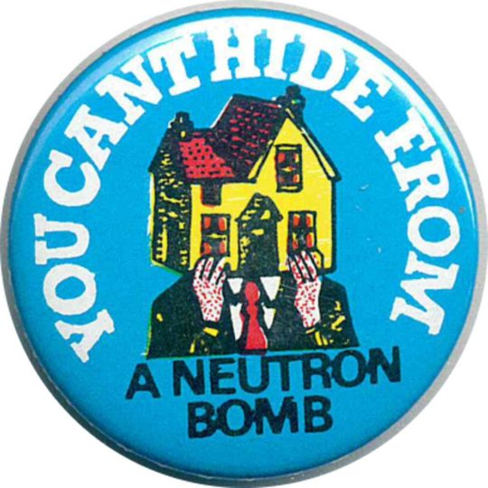 You Cant Hide From A Neutron Bomb Badges