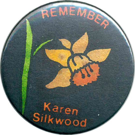 Remember Karen Silkwood Badges