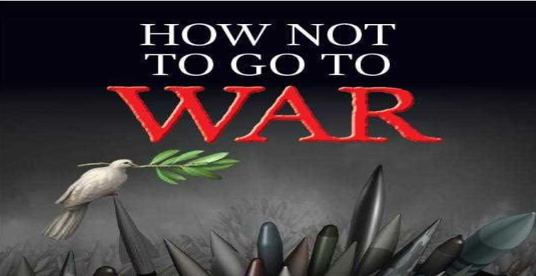 """Image has a pictureof a dove and reads """"How not to go to War"""""""