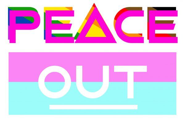 """Peace Out"" in LGBTQ and Trans rights colours"