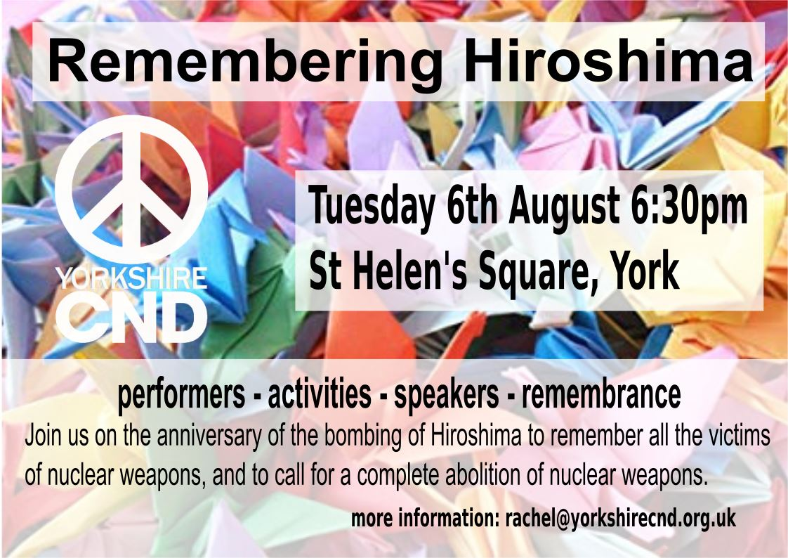 "Text on a background of origami peace cranes. Text reads ""Remembering Hiroshima. Yorkshire CND. Performers, activities, speakers, rememberance."""