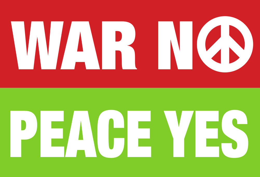 War no, Peace yes